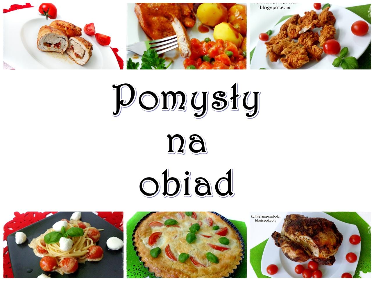 Obiad Przepisy Na Obiad Co Na Obiad Kulinarneprzeboje Pl