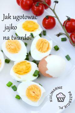 Jak ugotować idealne jajko na twardo?
